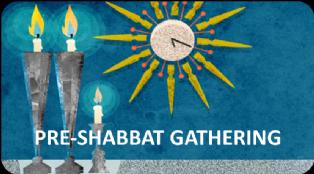 Pre Shabbat Gathering.png