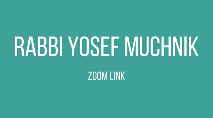 Rabbi Yosef Muchnik Zoom Link.png
