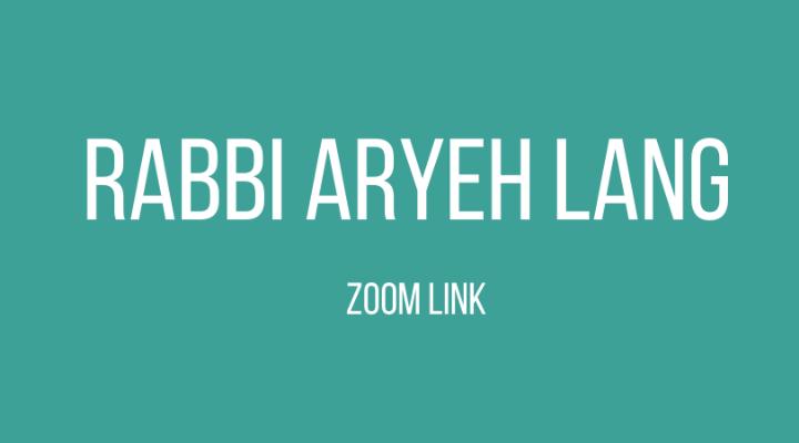 Rabbi Aryeh Lang Zoom Link.png