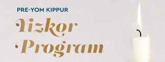 Pre-Yom Kippur Yizkor Program