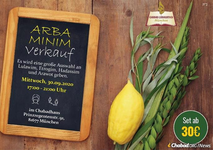 Chabad in Munich, Germany, has secured lulav and etrog sets, and is scheduling sales by appointment with masks and social distancing. For anyone unable to come purchase a set, Chabad will bring it to them.