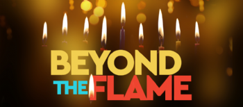 Beyond the Flame: A Chanukah Special