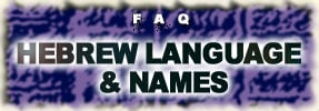 FAQ: Hebrew Language and Names