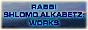Rabbi Shlomo Alkabetz: Works