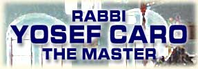 Rabbi Yosef Caro - The Master