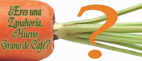 Eres Una Zanahoria Un Huevo O Un Grano De Cafe Familia Os propongo realizar el siguiente experimento: eres una zanahoria un huevo o un grano