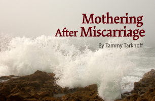 Mothering After Miscarriage - Special Children