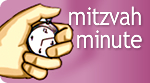 Mitzvah Minutes