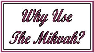 Why use the mikvah.jpg