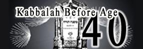 Kabbalah Before Age 40