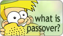 What Is Passover (Pesach)?