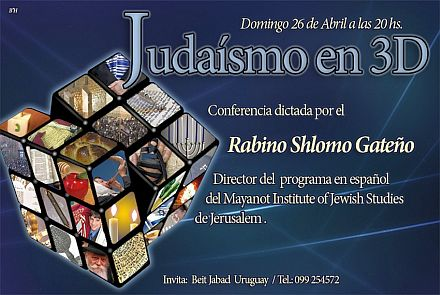 Judaismo en 3D - Conferencia del Rab.Shlomo Gateño