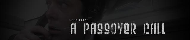 Short Film: A Passover Call