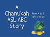 A Chanukah ASL ABC Story