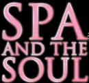 Spa and the Soul