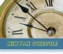 Minyan Schedule