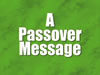 A Passover Message
