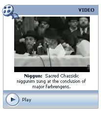 Nigun: Sacred Chassidic Niggunim sung at the conclusion of major farbrengens