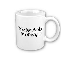 take_my_advice_im_not_using_it_mug-p168973159400728375en711_210.jpg