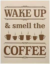 wake up smell coffee.jpg