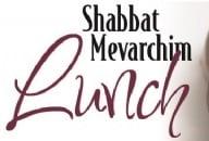 Shabbat Mevarchim Lunch - Tammuz