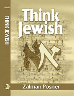 "Rabbi Zalman Posner's ""Think Jewish"" remains a contemporary classic for understanding the role of Judaism in the modern world."