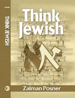"""Rabbi Zalman Posner's """"Think Jewish"""" remains a contemporary classic for understanding the role of Judaism in the modern world."""