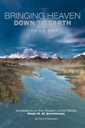 Bringing Heaven Down to Earth by Freeman