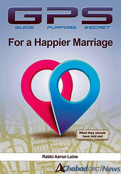 "In ""GPS for a Happier Marriage,"" Rabbi Aaron L. Laine shares insight gained from decades of speaking with and counseling couples."