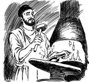 """""""All day long he would stand by his forge, hammering the red-hot iron."""""""