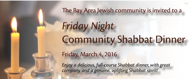 Community Shabbat Dinner - Friday Night, March 4th, 2016