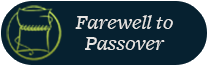 Farewell to Passover